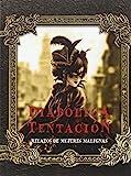 Diabólica tentación: Relatos de mujeres malignas (Espejo Gótico)