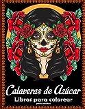 Libros para colorear para adultos Calaveras de Azúcar: Con hermosas mujeres Calaveras de Azúcar Mandalas Tattoo Coloring Book para relajación y antiestrés !.